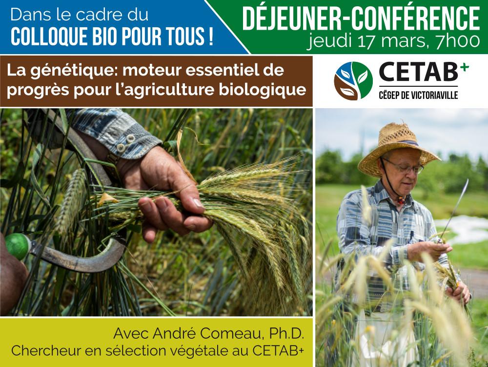 Déjeûner-conférence: La génétique: moteur essentiel de progrès pour l'agriculture biologique • 17 mars