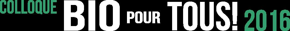 Colloque Bio pour tous! 2016