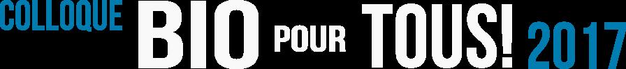 Colloque Bio pour tous! 2017