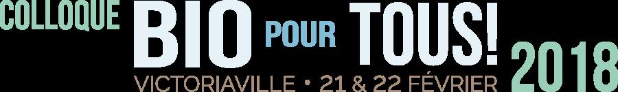 Colloque Bio pour tous! 2018 • 21-22 février, Victoriaville