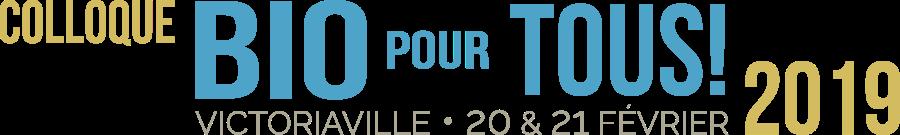 Colloque Bio pour tous! 2019 • 20-21 février, Victoriaville
