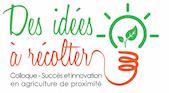 Des idées à récolter. Colloque - succès et innovation en agriculture de proximité