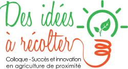 Des idées à récolter - colloque - Succès et innovation en agriculture de proximité